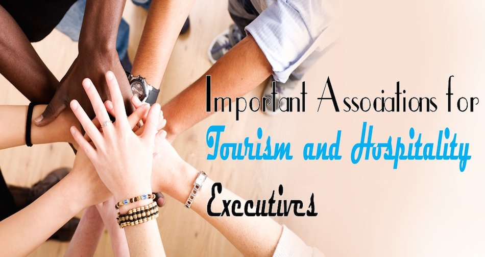 Important Associations for Hospitality and Tourism